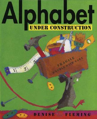 Alphabet Under Construction By Fleming, Denise/ Fleming, Denise (ILT)